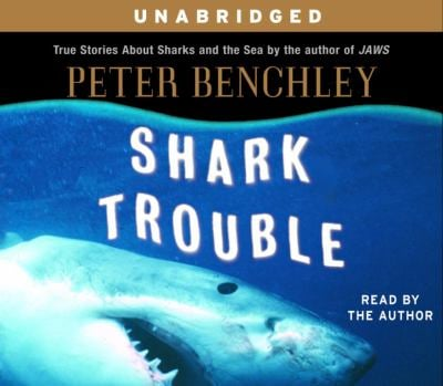 Shark Trouble: True Stories about Sharks and the Sea by the Author of Jaws 9780553713480