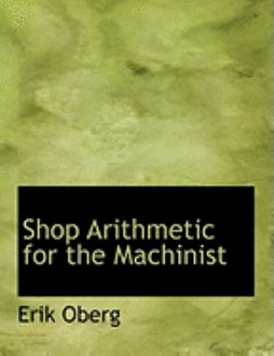 Shop Arithmetic for the Machinist 9780554965932