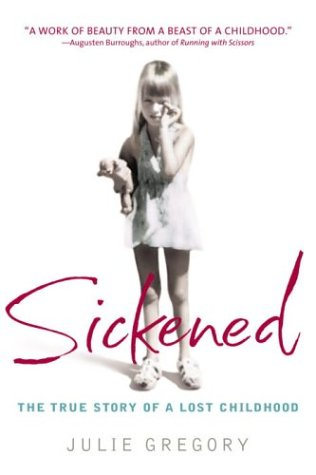 Sickened: The True Story of a Lost Childhood 9780553381979