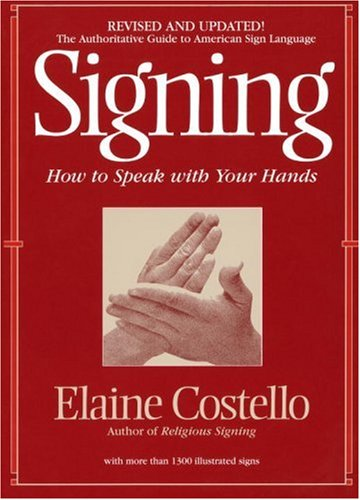 Signing: How to Speak with Your Hands 9780553375398