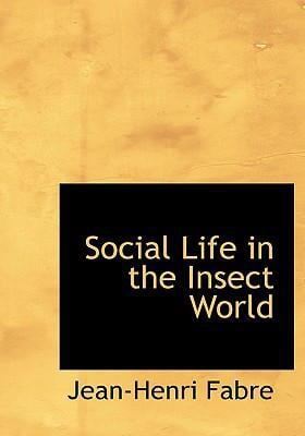 Social Life in the Insect World 9780554239378