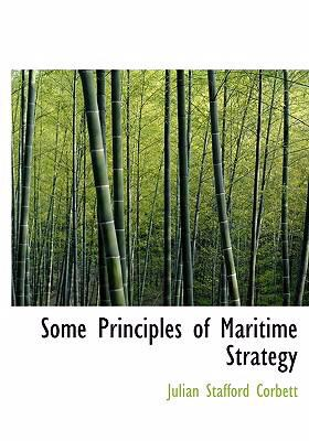 Some Principles of Maritime Strategy 9780554251981