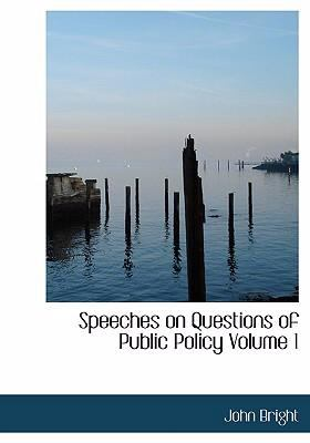 Speeches on Questions of Public Policy Volume 1 9780554235301