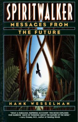 Spiritwalker: Messages from the Future 9780553378375