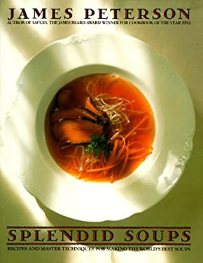 Splendid Soups: Recipes and Master Techniques for Making the World's Best Soups 9780553075052