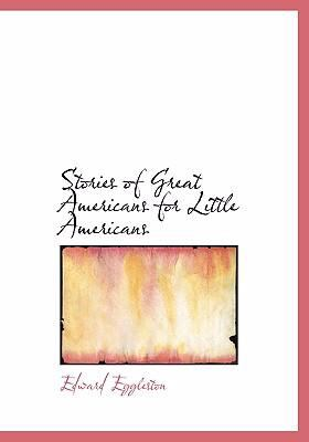 Stories of Great Americans for Little Americans 9780554302706