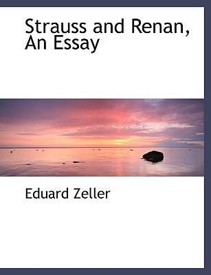 Strauss and Renan, an Essay 9780554477640