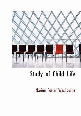 Study of Child Life 9780554246604