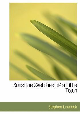 Sunshine Sketches of a Little Town 9780554277141