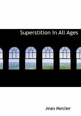 Superstition in All Ages 9780554264646