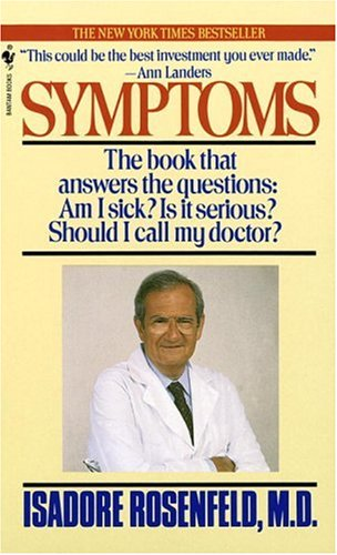 Symptoms: The Book That Answers the Questions: Am I Sick? Is It Serious? Should I Call My Doctor? 9780553568134