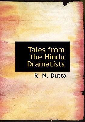 Tales from the Hindu Dramatists 9780554302492