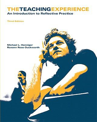 The Teaching Experience: An Introduction to Reflective Practice 9780558337995
