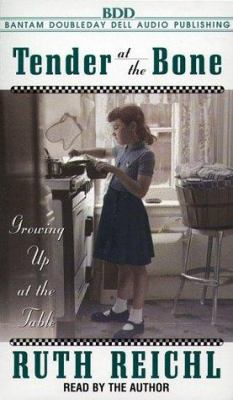 Tender at the Bone: Growing Up at the Table 9780553525175
