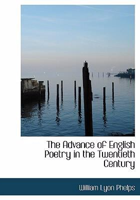 The Advance of English Poetry in the Twentieth Century 9780554225944