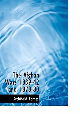 The Afghan Wars 1839-42 and 1878-80 9780554227467