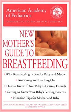 The American Academy of Pediatrics New Mother's Guide to Breastfeeding 9780553381078