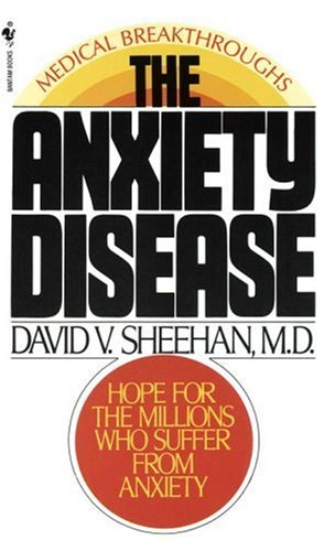 The Anxiety Disease: New Hope for the Millions Who Suffer from Anxiety 9780553272451