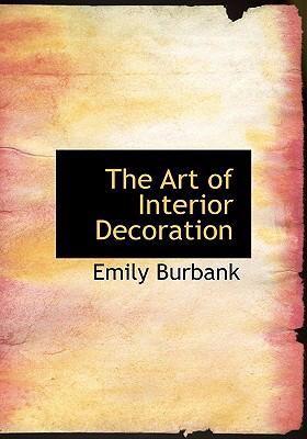 The Art of Interior Decoration 9780554249216