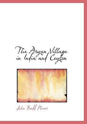 The Aryan Village in India and Ceylon 9780559039140
