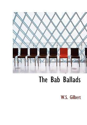 The Bab Ballads 9780554216812
