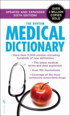 The Bantam Medical Dictionary, Sixth Edition: Updated and Expanded Sixth Edition 9780553592269