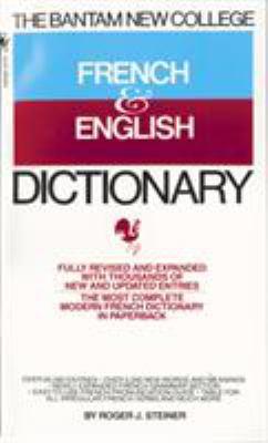 The Bantam New College French & English Dictionary/Dictionnaire Anglais Et Francais