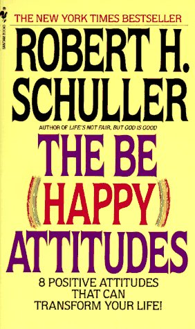 The Be (Happy) Attitudes: 8 Positive Attitudes That Can Transform Your Life 9780553264586