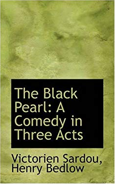 The Black Pearl: A Comedy in Three Acts 9780559517020