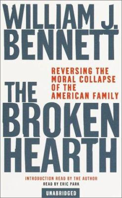 The Broken Hearth: Reversing the Moral Collapse of the American Family 9780553528640