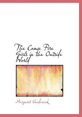 The Camp Fire Girls in the Outside World 9780554299174