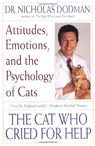 The Cat Who Cried for Help: Attitudes, Emotions, and the Psychology of Cats 9780553378542