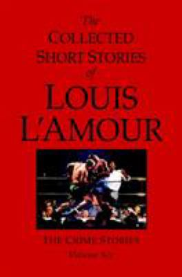 The Collected Short Stories of Louis L'Amour: The Crime Stories 9780553805314