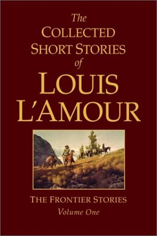 The Collected Short Stories of Louis L'Amour, Volume 1: The Frontier Stories 9780553803570