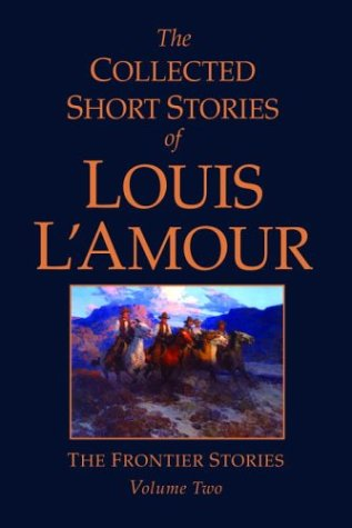 The Collected Short Stories of Louis L'Amour, Volume 2: The Frontier Stories 9780553803976