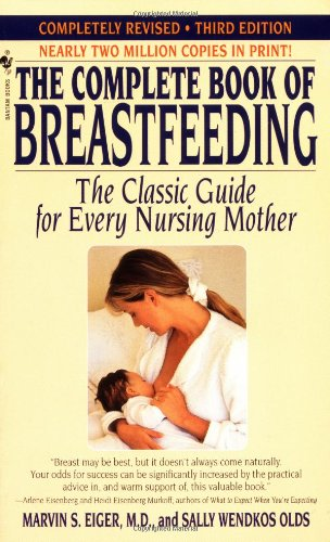 The Complete Book of Breastfeeding: Revised Edition 9780553580747