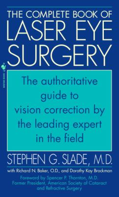 The Complete Book of Laser Eye Surgery 9780553584226