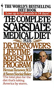 The Complete Scarsdale Medical Diet: Plus Dr. Tarnower's Lifetime Keep-Slim Program 9780553268867