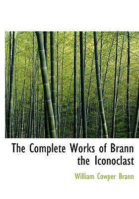The Complete Works of Brann the Iconoclast 9780554214733