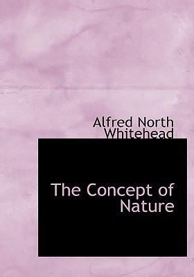 The Concept of Nature 9780554257334