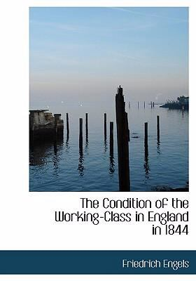The Condition of the Working-Class in England in 1844 9780554262932