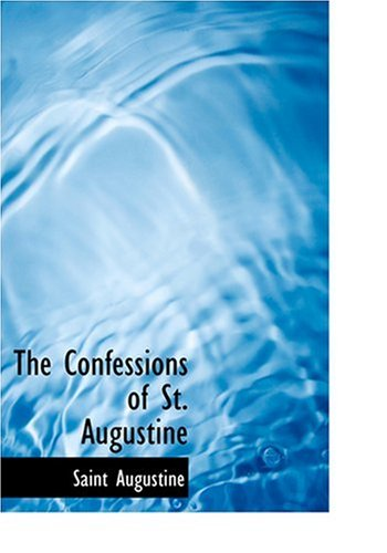 The Confessions of St. Augustine 9780554260563