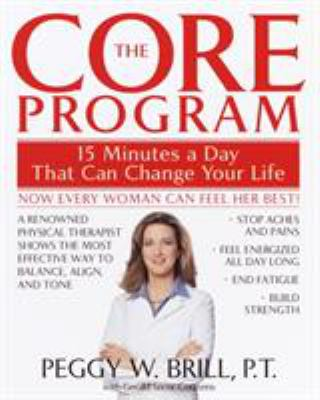 The Core Program: Fifteen Minutes a Day That Can Change Your Life 9780553380842