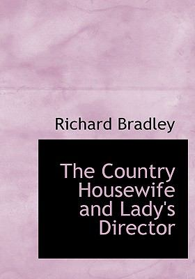 The Country Housewife and Lady's Director 9780554224084