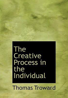 The Creative Process in the Individual 9780554265711
