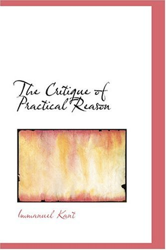 The Critique of Practical Reason 9780554315805