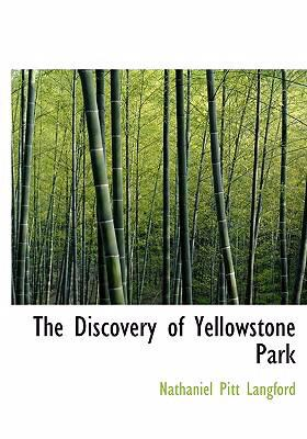 The Discovery of Yellowstone Park 9780554235448