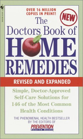 The Doctors Book of Home Remedies: Simple, Doctor-Approved Self-Care Solutions for 146 Common Health Conditions 9780553585551