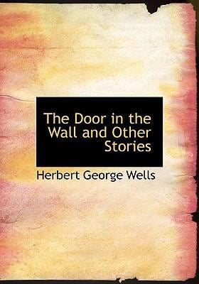 The Door in the Wall and Other Stories 9780554277868