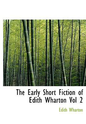 The Early Short Fiction of Edith Wharton Vol 2 9780554218670